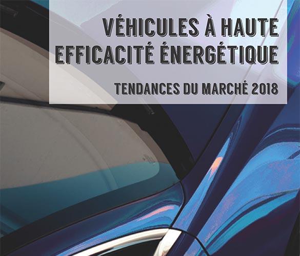 Brochure «Véhicules à haute efficacité énergétique – Tendances du marché 2018»
